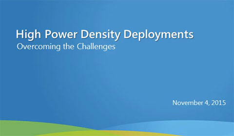 High Power Density Deployments: Overcoming the Challenges